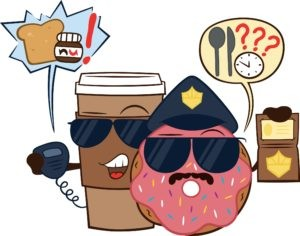 Food Police. Donut and Coffee dressed as police officers shaming and guilting your food choices.