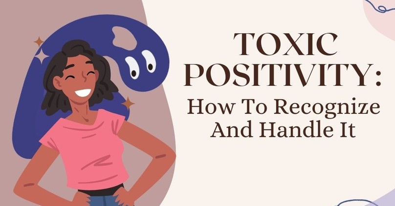 Toxic Positivity: What It Is And How To Recognise It