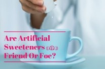 Artificial Sweeteners – Friend Or Foe? (Benefits, Safety, Side Effects & More)